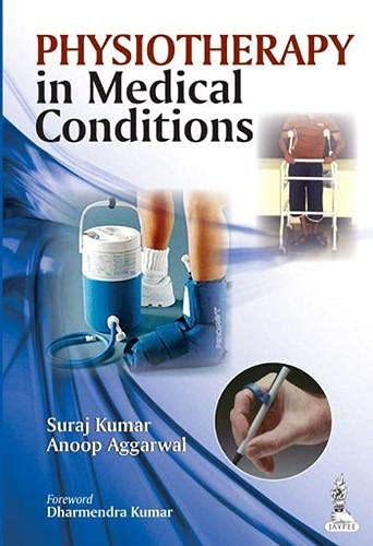 Physiotherapy in Medical Conditions: Anoop Aggarwal Suraj