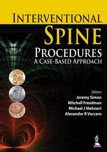 Interventional Spine Procedures: A Case-based Approach: Jeremy Simon, Mitchell Freedman, Michael J....