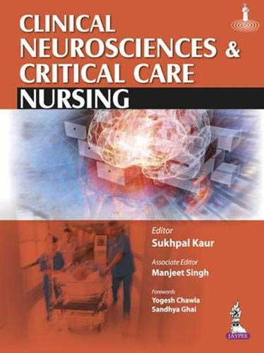Clinical Neurosciences and Critical Care Nursing: Sukhpal Kaur, Manjeet