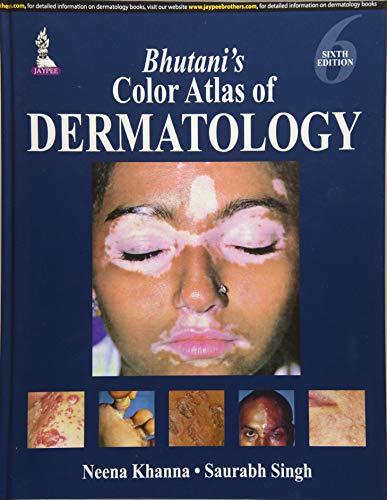 Bhutani?s Color Atlas of Dermatology (Sixth Edition): Neena Khanna,Saurabh Singhal