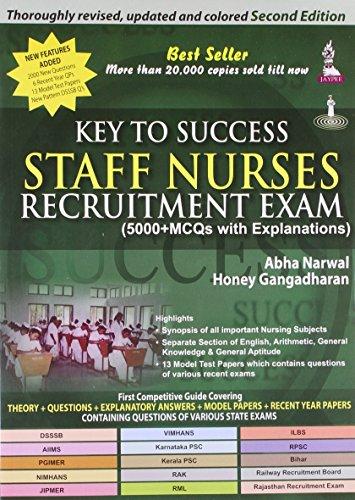 Key to Success Staff Nurses Recruitment Exam (5,000+ MCQs with Explanation): Abha Narwal,Honey ...