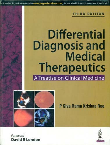 DIFFERENTIAL DIAGNOSIS AND MEDICAL THERAPEUTICS A TREATISE: RAO P SIVA