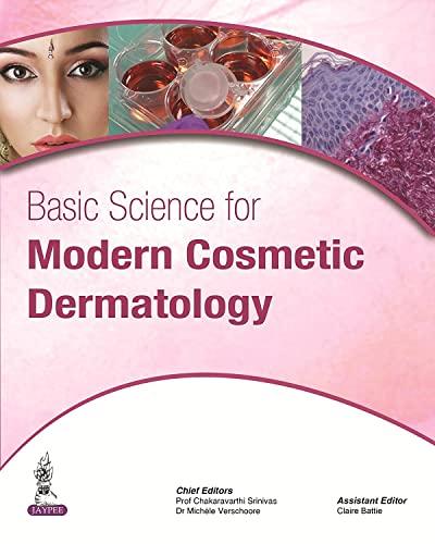 Basic Science for Modern Cosmetic Dermatology: Chakaravarthi Srinivas, Michèle Verschoore & Claire ...