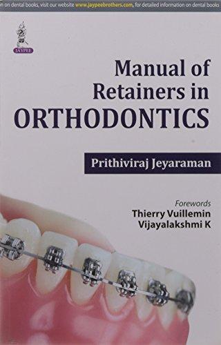 MANUAL OF RETAINERS IN ORTHODONTICS: JEYARAMAN PRITHIVIRAJ