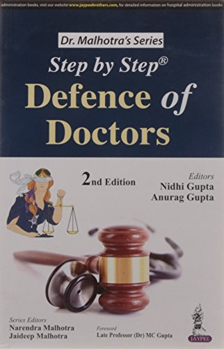 Step by Step Defence of Doctors (Second Edition): Nidhi Gupta, Anurag Gupta, Narendra Malhotra, ...