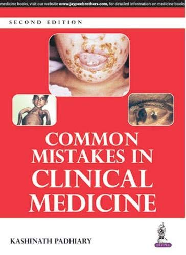 Common Mistakes in Clinical Medicine: Kashinath Padhiary