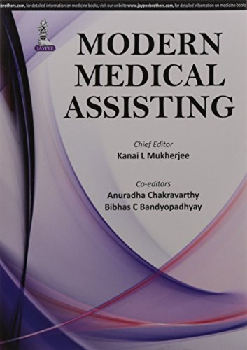Modern Medical Assisting: Kanai L. Mukherjee,Anuradha Chakravarthy,Bibhas C Bandyopadhyay