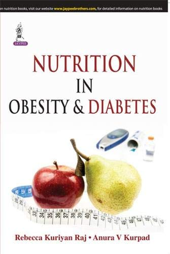 Nutrition in Obesity and Diabetes: Rebecca Kuriyan Raj,Anura V. Kurpad