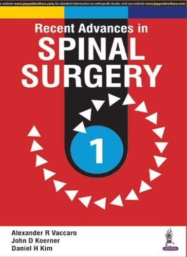 Recent Advances in Spinal Surgery: Vaccaro, Alexander R.,