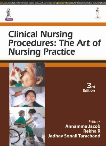 Clinical Nursing Procedures: The Art of Nursing: Jacob, Annamma, Rekha,
