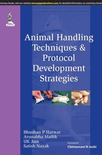 Animal Handling Techniques and Protocol Development Strategies: Bhushan P. Hatwar,
