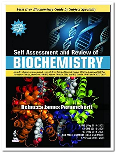 Self Assessment and Review of Biochemistry: Rebecca James Perumcheril