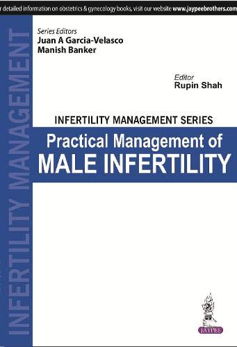 Infertility Management Series: Practical Management of Male Infertility: Juan A Garcia-Velasco, ...