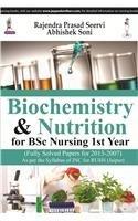 Biochemistry and Nutrition for BSc Nursing 1st Year: Rajendra Prasad Seervi,Abhishek Soni