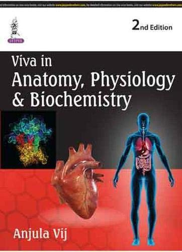Viva in Anatomy, Physiology and Biochemistry (Second Edition): Anjula Vij