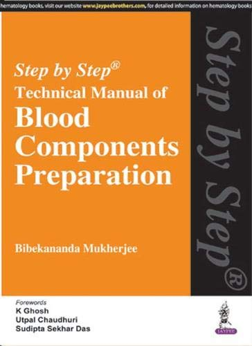 9789351526049: Step by Step Technical Manual of Blood Components Preparation