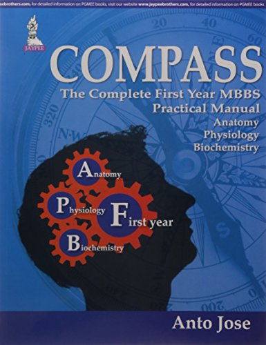Compass:The Complete First Year Mbbs Practical Manual: Jose Anto