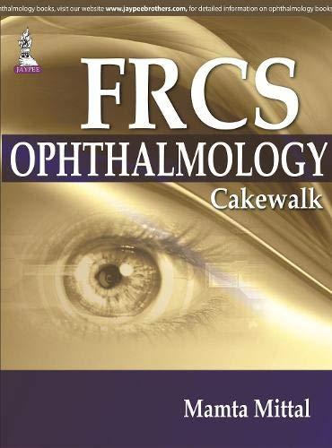 FRCS Ophthalmology Cakewalk: Mamta Mittal
