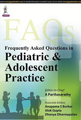Frequently Asked Questions in Pediatric and Adolescent Practice: A. Parthasarathy (Ed.)