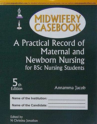 Midwifery Casebook: A Practical Record of Maternal: Annamma Jacob