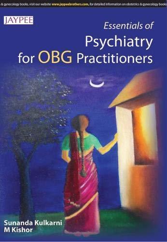 Essentials Of Psychiatry For Obg Practitioners: Kulkarni Sunanda