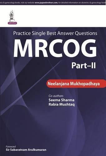 Practice Single Best Answer Questions: MRCOG Part-2: Neelanjana Mukhopadhaya