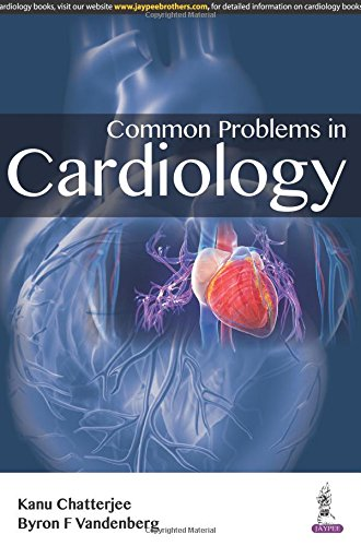 Common Problems in Cardiology: Chatterjee, Kanu