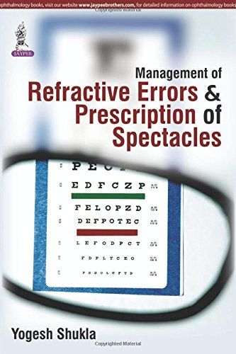 Management of Refractive Errors and Prescription of Spectacles: Yogesh Shukla