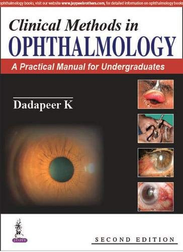 Clinical Methods In Ophthalmology:A Practical Manual For: Dadapeer K