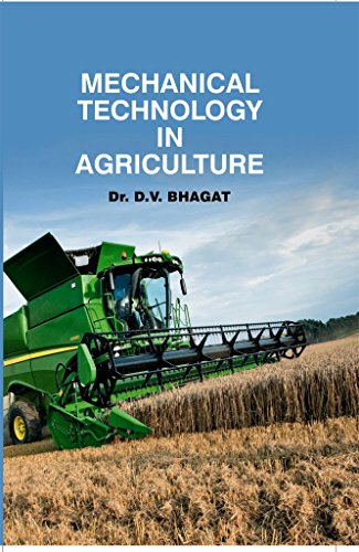 Mechanical Technology in Agriculture: Dr. D.V. Bhagat