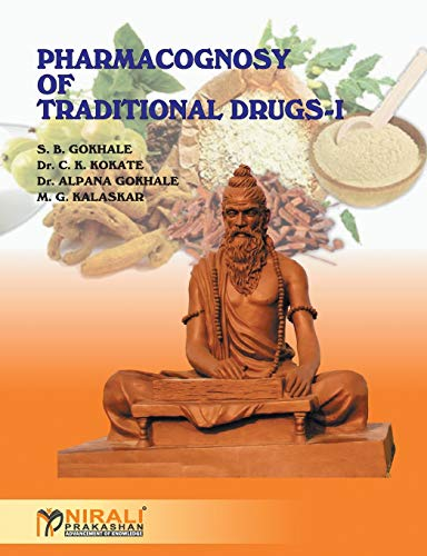 Pharmacognosy Of Traditional Drugs: S.B.Gokhale, Dr.C.K.Kokate, Dr.A.Gokhale,
