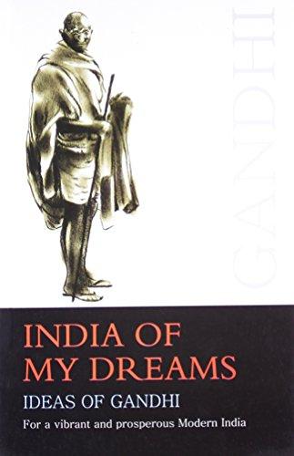 India of My Dream: M.K. Gandhi