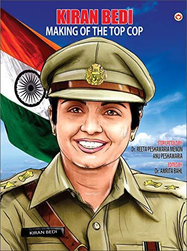 Kiran Bedi Making Of The Top Cop: Kiran Bedi