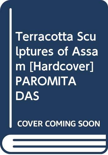 Terracotta Sculptures of Assam: Paromita Das