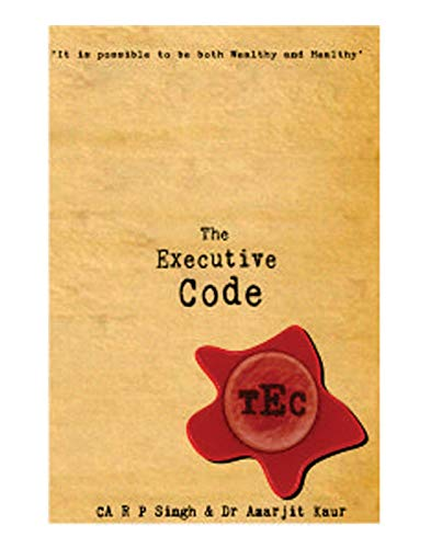 The Executive Code (First Edition, 2014): CA RP SINGH