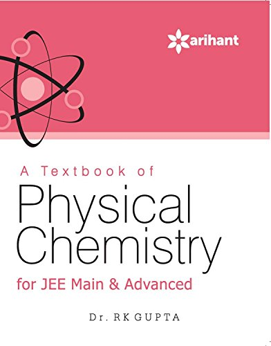 9789351761372: A Textbook of PHYSICAL CHEMISTRY for JEE Main & Advanced