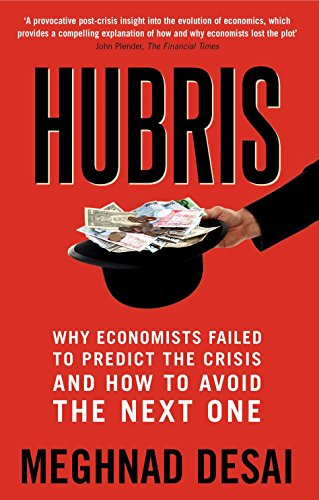 9789351774037: Hubris : Why Economists Failed to Predict the Crisis and How to Avoid the Next One