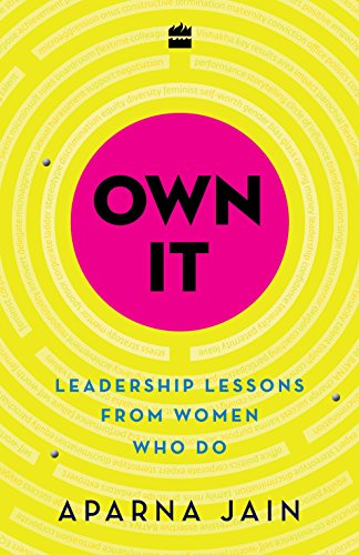 9789351775263: Own It: Leadership Lessons from Women Who Do