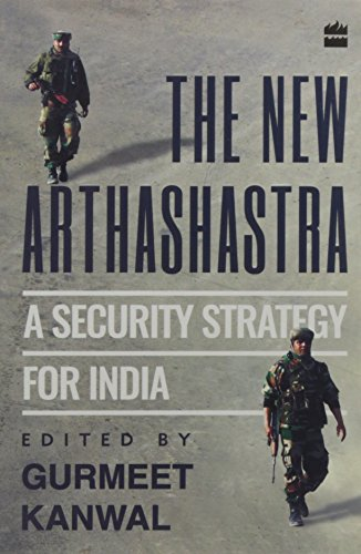 9789351777519: The New Arthashastra: A Security Strategy for India