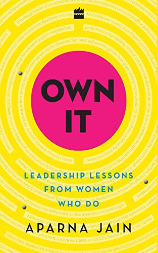 9789351777915: Own It: Leadership Lessons from Women Who Do