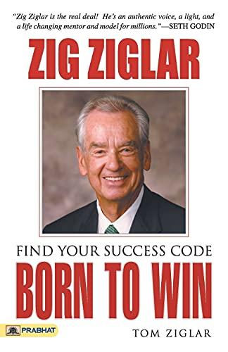 9789351869740: Born to win [Paperback] [Jan 01, 2016] Zig Ziglar & Tom Ziglar