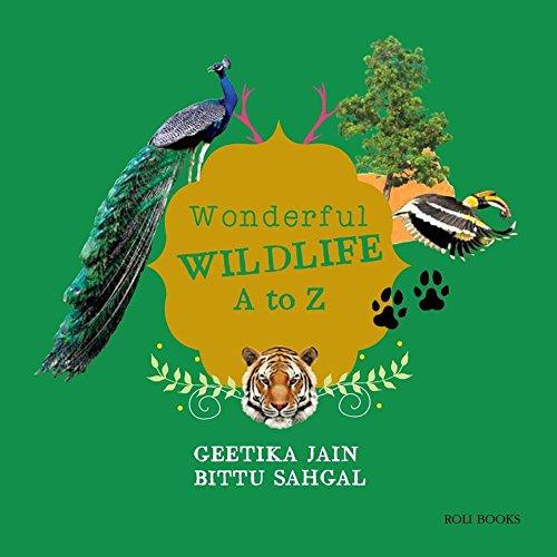 Wonderful Wildlife A to Z: Geetika Jain,Bittu Sahgal