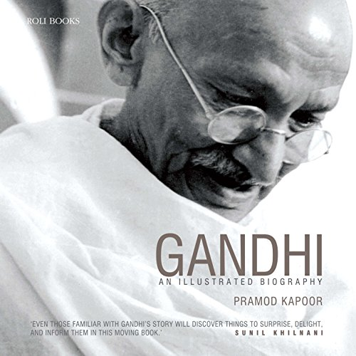 Gandhi: An Illustrated Biography: Pramod Kapoor