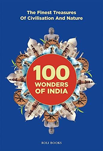 100 Wonders of India: The finest treasures: Lustre Press/Roli Books