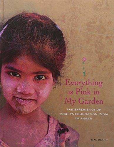 Everything is Pink in My Garden: The Experience of Tushita Foundation India in Amber: Tushita ...
