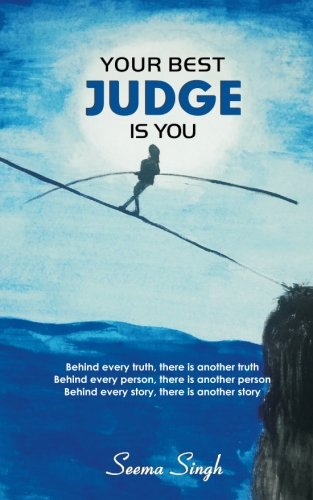 Your Best Judge Is You: Singh, Seema