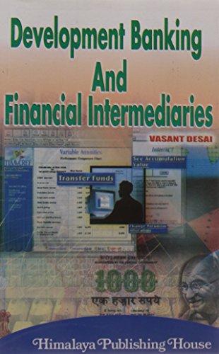 Development Banking and Financial Intermediaries: Desai, Vasant