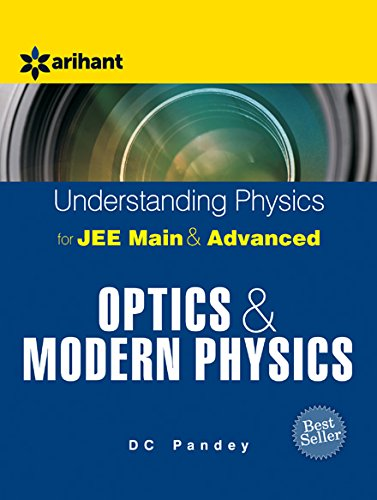 9789352030873: Understanding Physics for JEE Main & Advanced OPTICS & MODERN PHYSICS