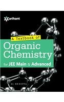 9789352031184: A Textbook of ORGANIC CHEMISTRY for JEE Main & Advanced and Other Engineering Entrance Examinations
