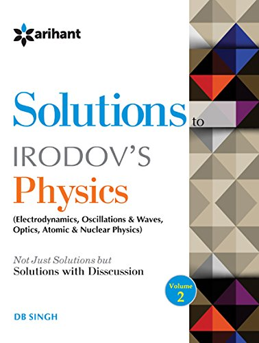 9789352032952: Discussioin on IE Irodov''s PROBLEMS IN GENERAL PHYSICS Disussion 2 (Electrodynamics, Oscillations & Sound, Optics & Modern Physics)